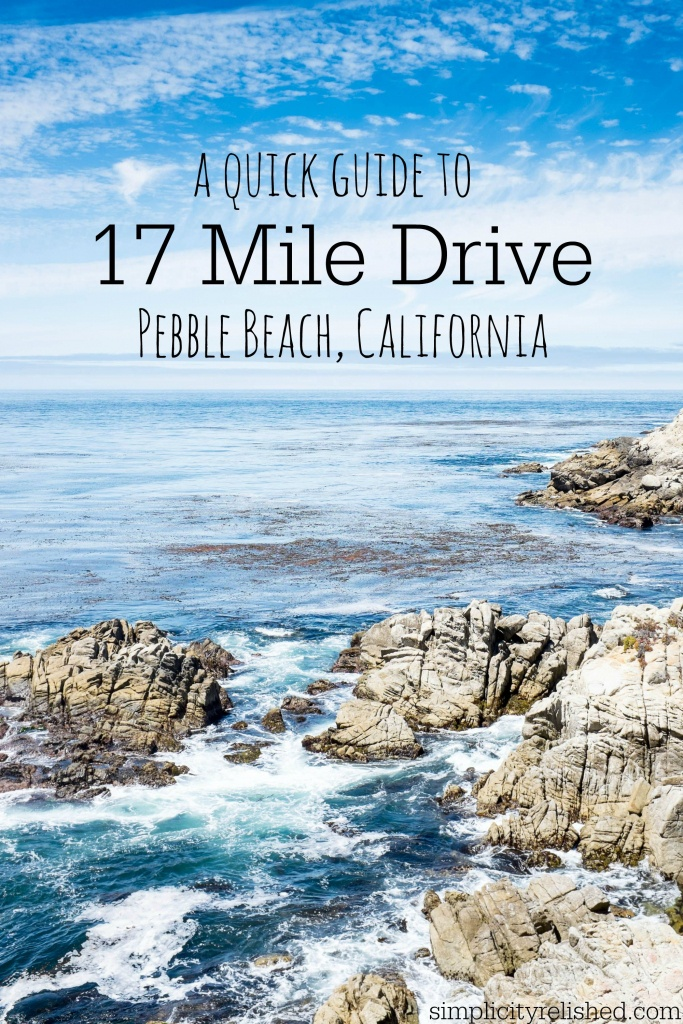 A Quick Guide To 17 Mile Drive In Pebble Beach, California - 17 Mile Drive California Map