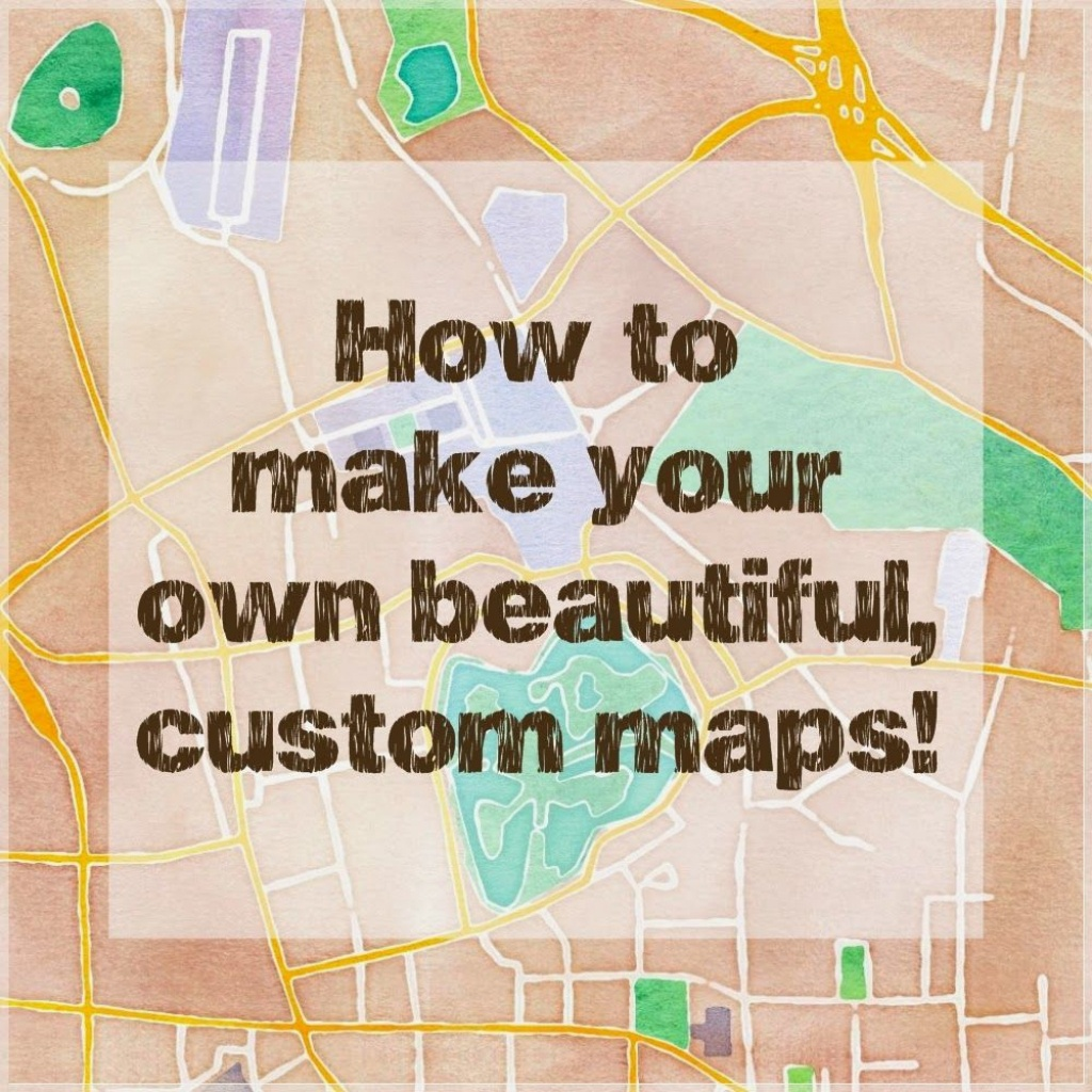 How To Make Beautiful Custom Maps To Print, Use For Wedding Or Event - Maps For Invitations Free Printable