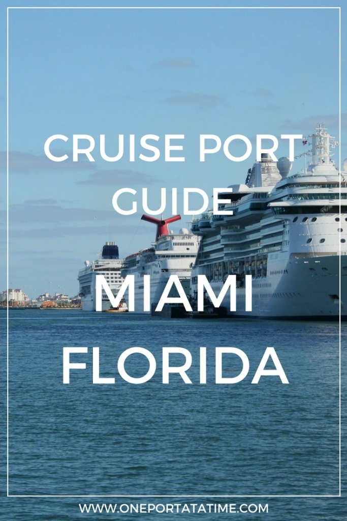 Miami Port Guide For Cruise Passengers - One Port At A Time - Miami Florida Cruise Port Map