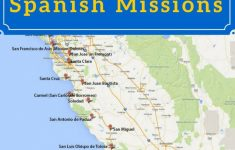 On A Mission? Map Of California's Historic Spanish Missions In 2019 – California Missions Map